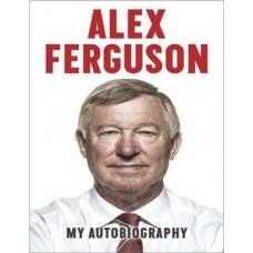 Sir Alex Ferguson: My Autobiography