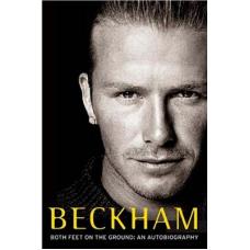 David Beckham - Both feet on the ground: an autobiography
